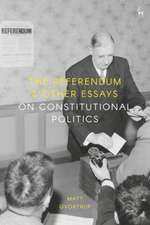 The Referendum and Other Essays on Constitutional Politics