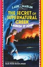 Laura Marlin Mysteries: The Secret of Supernatural Creek