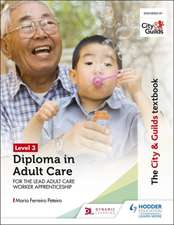 The City & Guilds Textbook Level 3 Diploma in Adult Care