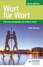 Wort für Wort: German Vocabulary for AQA A-level