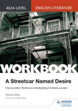 AS/A-level English Literature Workbook: A Streetcar Named Desire
