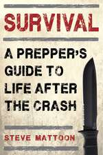 Survival: A Prepper's Guide to Life after the Crash