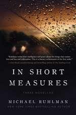 In Short Measures: Three Novellas