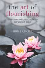 The Art of Flourishing: A Guide to Mindfulness, Self-Care, and Love in a Worrisome World
