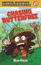 Chasing Butterfree: Unofficial Adventures for Pokémon GO Players, Book Three