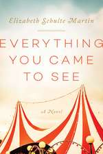 Everything You Came to See: A Novel