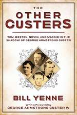 The Other Custers: Tom, Boston, Nevin, and Maggie in the Shadow of George Armstrong Custer