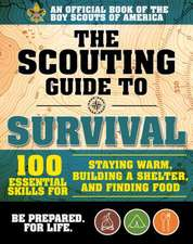 Scouting's Guide to Survival: An Official Boy Scouts of America Handbook: Essential Skills for Staying Warm, Building a Shelter, and Finding Food