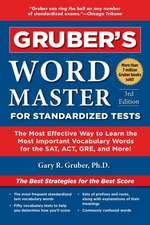 Gruber's Word Master for Standardized Tests: The Most Effective Way to Learn the Most Important Vocabulary Words for the SAT, ACT, GRE, and More!
