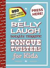 Belly Laugh Totally Terrific Tongue Twisters for Kids