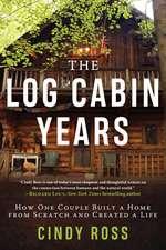 Log Cabin Years