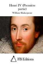 Henri IV (Premiere Partie)
