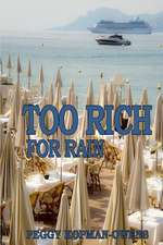Too Rich for Rain