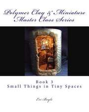 Polymer Clay & Miniature Master Class Series