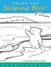 Color Fun Sleeping Bear! a Coloring Sketch Book