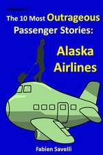 The 10 Most Outrageous Passenger Stories