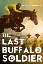 The Last Buffalo Soldier
