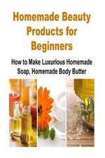 Homemade Beauty Products for Beginners