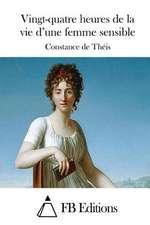 Vingt-Quatre Heures de La Vie D'Une Femme Sensible
