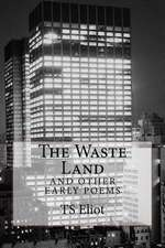 The Waste Land and Other Early Poems