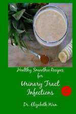 Healthy Smoothie Recipes for Urinary Tract Infections 2nd Edition