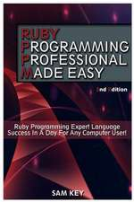 Ruby Programming Professional Made Easy