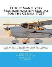Flight Maneuvers Standardization Manual for the Cessna 172sp