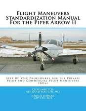 Flight Maneuvers Standardization Manual for the Piper Arrow II