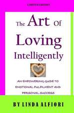 The Art of Loving Intelligently