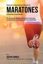 Mejorar La Resistencia Mental En Maratones Utilizando La Meditacion