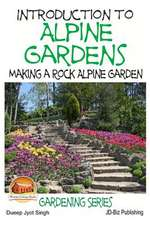 Introduction to Alpine Gardens - Making a Rock Alpine Garden