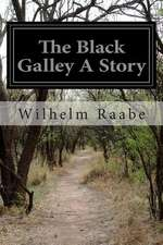 The Black Galley a Story