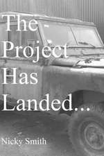 The Project Has Landed...