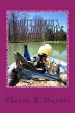 Happy Hooker's Bait & Tackle Shop, a Romantic Comedy