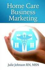 Home Care Business Marketing