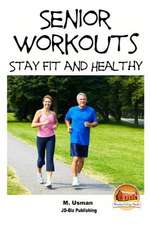 Senior Workouts - Stay Fit and Healthy