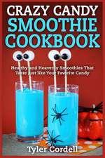 Crazy Candy Smoothie Cookbook