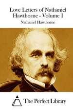 Love Letters of Nathaniel Hawthorne - Volume I