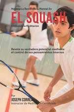 Mejorar La Resistencia Mental En El Squash Utilizando La Meditacion