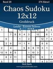 Chaos Sudoku 12x12 Grodruck - Leicht Bis Extrem Schwer - Band 20 - 276 Ratsel