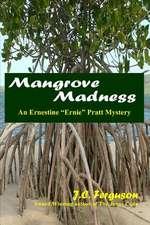 Mangrove Madness