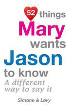52 Things Mary Wants Jason to Know