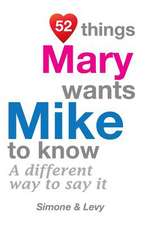52 Things Mary Wants Mike to Know