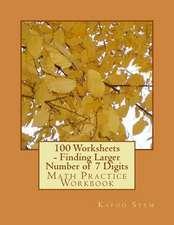 100 Worksheets - Finding Larger Number of 7 Digits