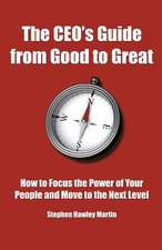 The CEO's Guide from Good to Great