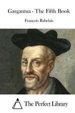 Gargantua - The Fifth Book