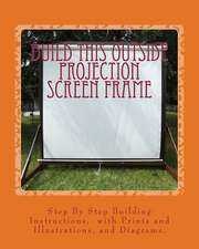 Build This Outside Projection Screen Frame