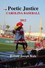 Poetic Justice Carolina Baseball 2012