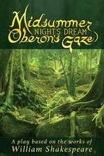 Midsummer Night's Dream Oberon's Gaze
