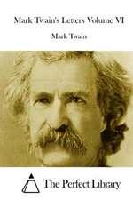 Mark Twain's Letters Volume VI